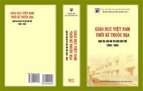 Giáo dục Việt Nam thời kỳ thuộc địa, qua tài liệu và tư liệu lưu trữ( 1858-1945)